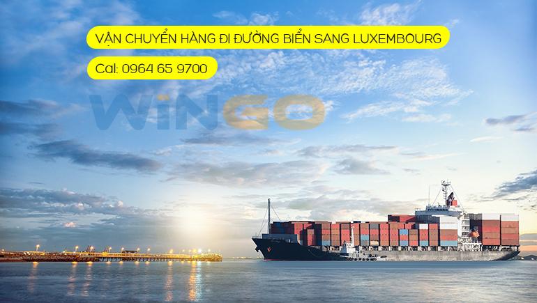 Gửi hàng đi Luxembourg bằng đường biển tại WinGo Logistics
